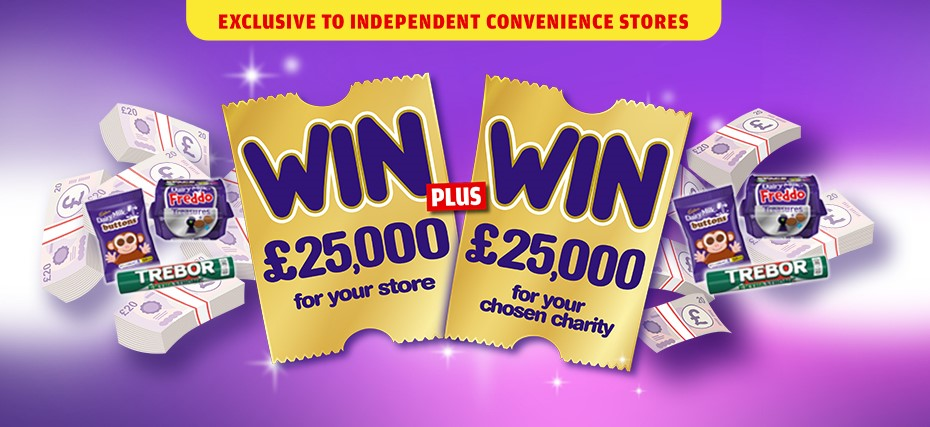 Win £25,000 for your store + Win £25,000 for your chosen charity